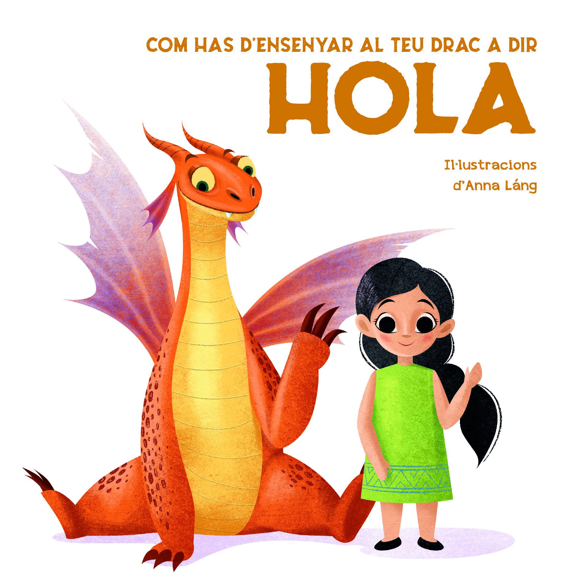 Portada Com ensenyar el teu drac a dir Hola