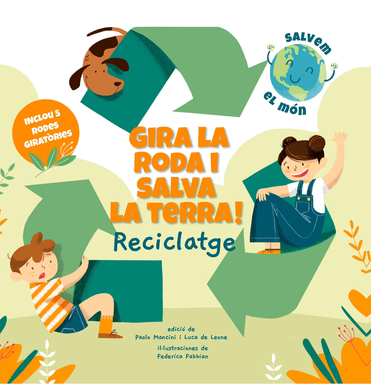 Portada de gira la roda i salva la terra reciclatge